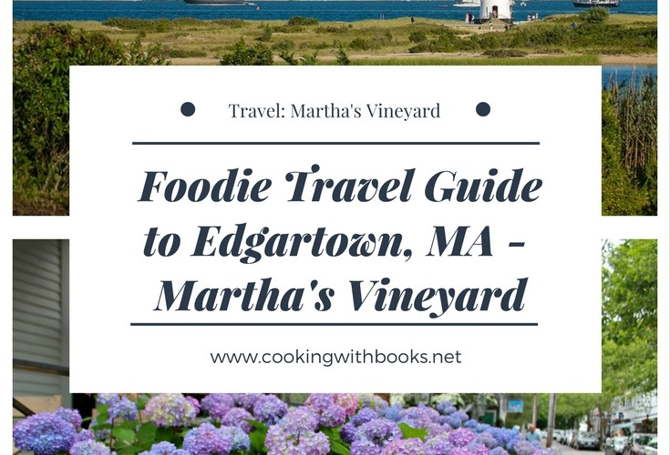 Foodie Travel Guide to Edgartown, Martha's Vineyard