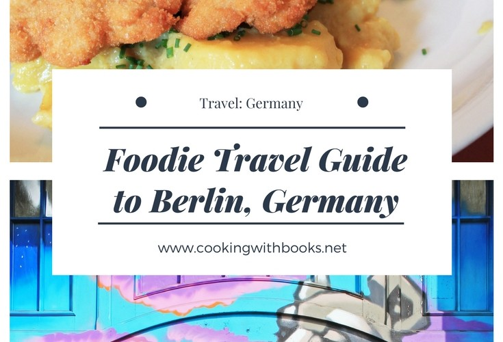 Foodie Travel Guide to Berlin, Germany