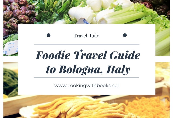 Foodie Travel Guide to Bologna, Italy
