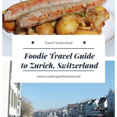 Foodie Travel Guide to Zurich, Switzerland