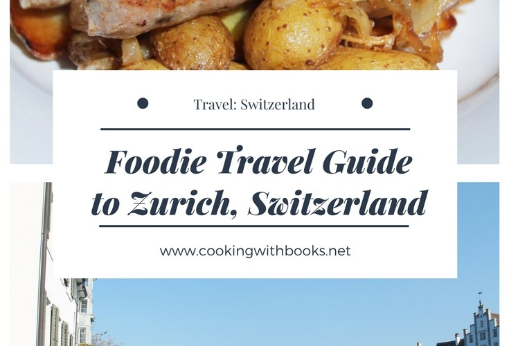 Foodie Travel Guide to Zurich, Switzerland
