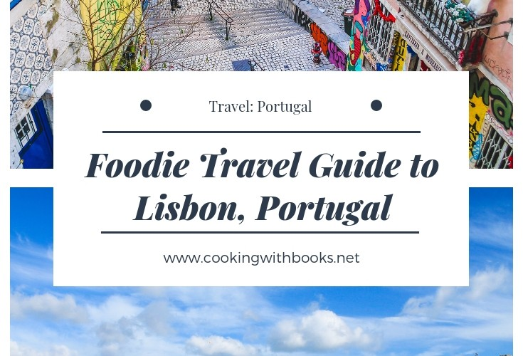 Foodie Travel Guide to Lisbon, Portugal